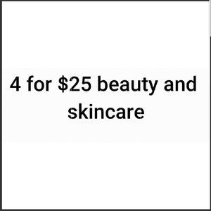 4 for $25 beauty and skincare. Or 5 for $35.